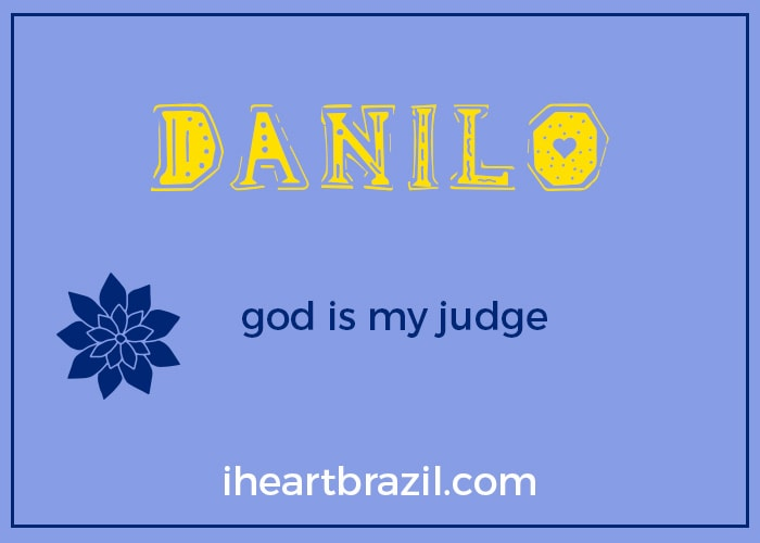 Danilo is a popular Brazilian name for boys