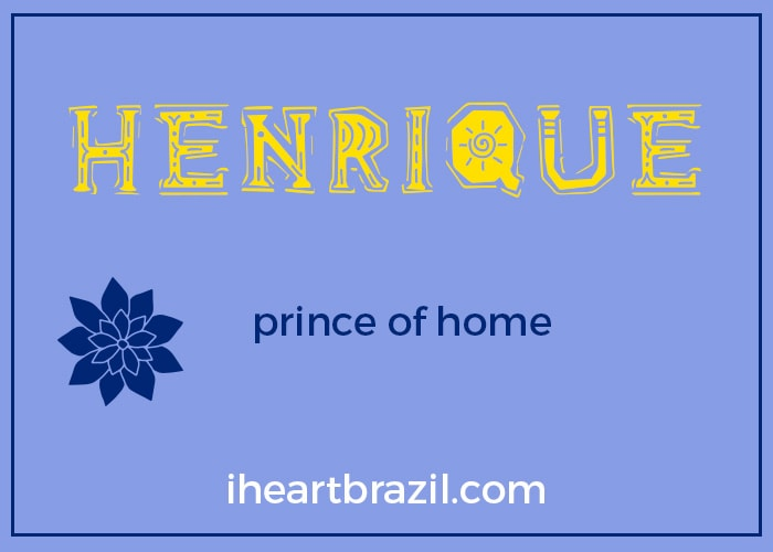 Henrique is a popular Brazilian boy name