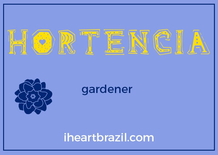 Hortencia is a popular Brazilian name for girls