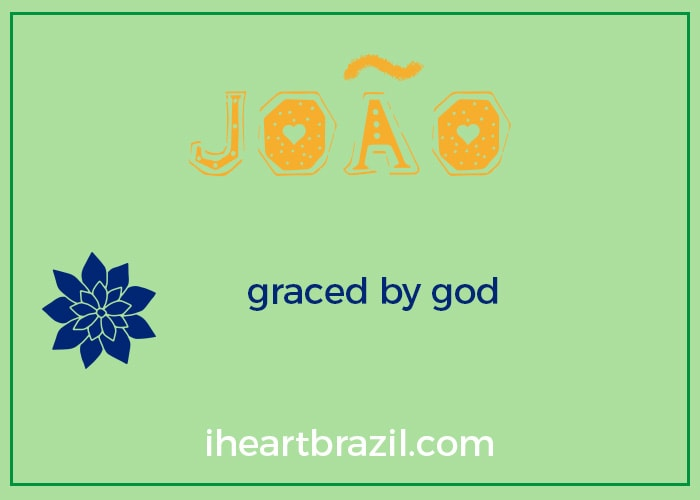 Joao is a popular Brazilian boy name