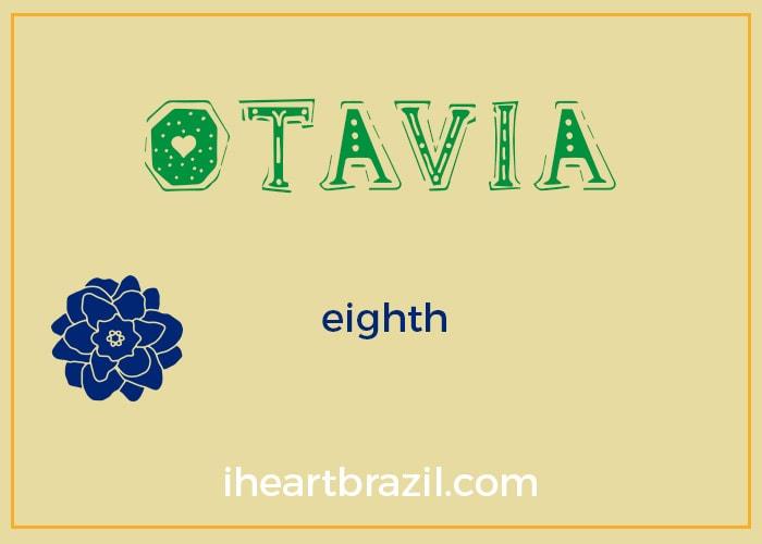 Otavia is a popular Brazilian name for girls