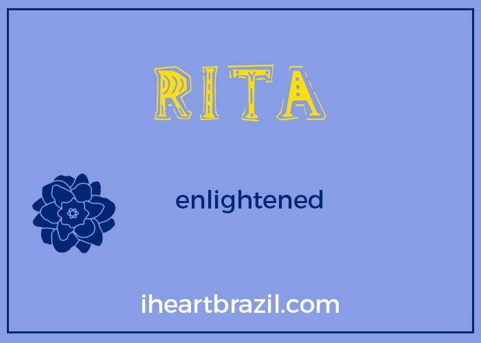 Rita is a popular Brazilian name for girls