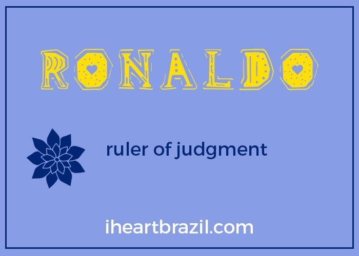 Ronaldo is a popular Brazilian name for boys