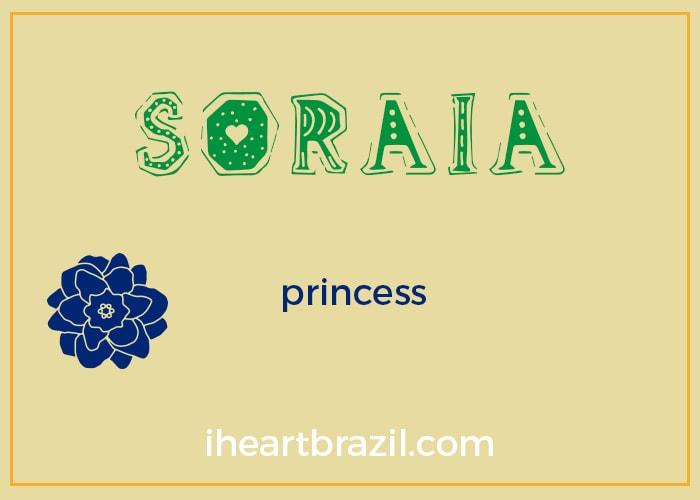 Soraia is a popular Brazilian name for girls