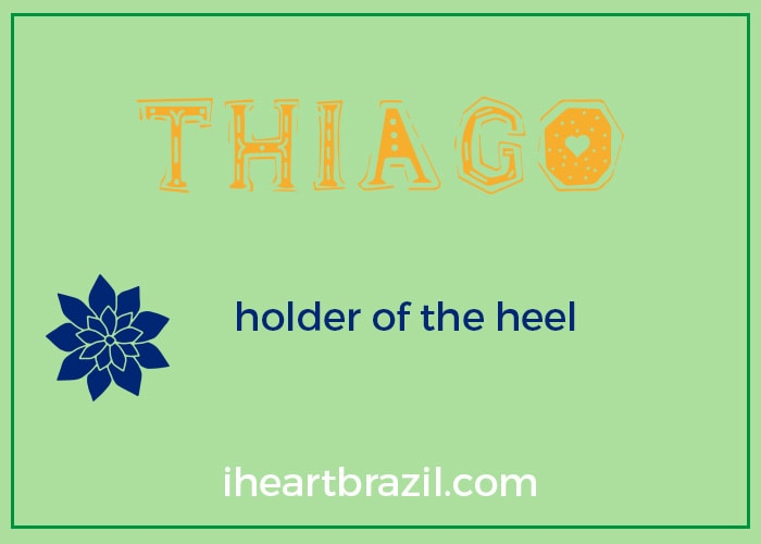 Thiago is a popular Brazilian name for boys