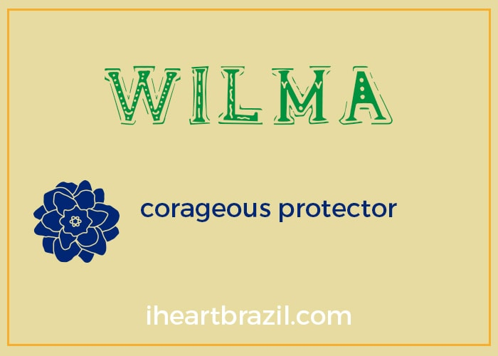 Wilma is a popular Brazilian name for girls