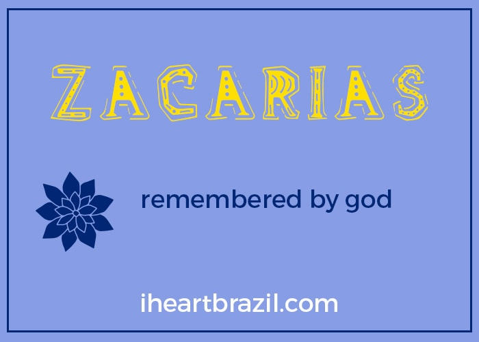 Zacarias is a popular Brazilian name for boys